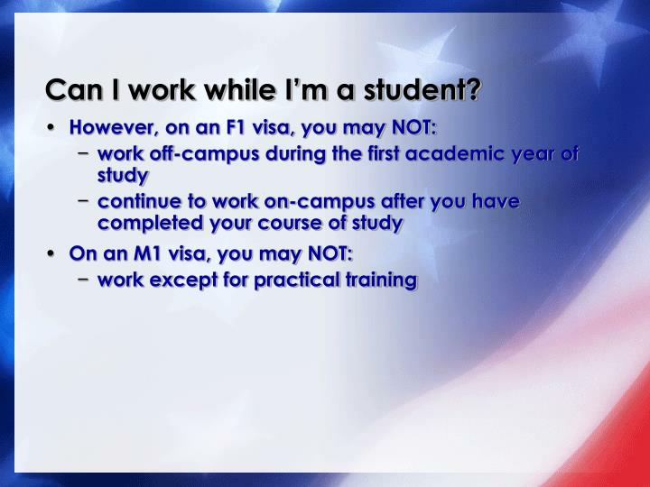 Can I work while I'm a student?
