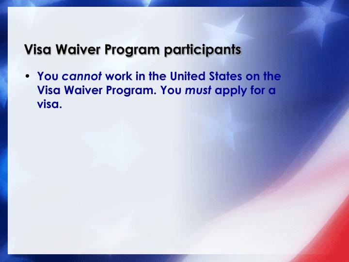 Visa Waiver Program participants