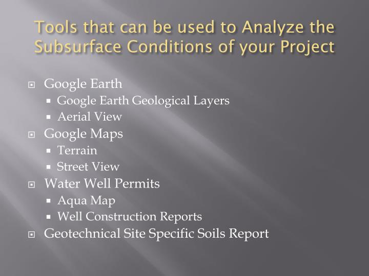 Tools that can be used to Analyze the Subsurface Conditions of your Project