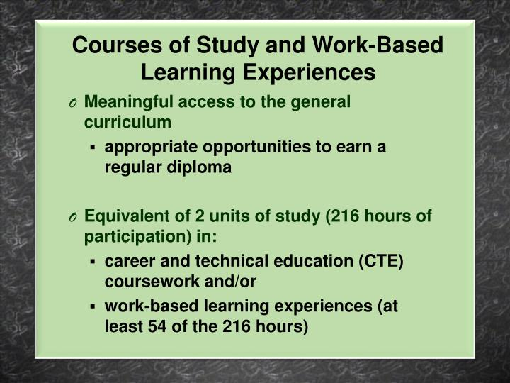 Courses of study and work based learning experiences
