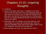 chapters 13 15 lingering thoughts