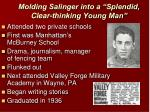molding salinger into a splendid clear thinking young man