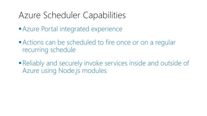 Azure Scheduler Capabilities