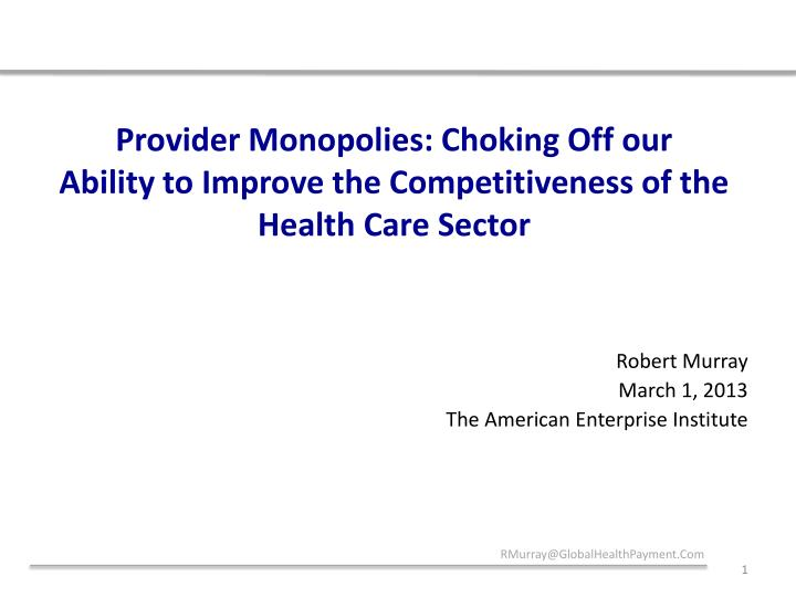 Provider Monopolies: Choking Off our