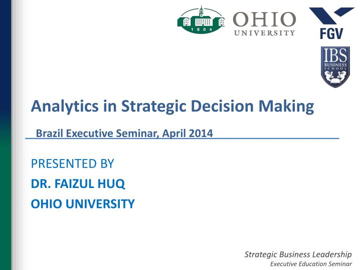 analytics in strategic decision making brazil executive seminar april 2014 n.