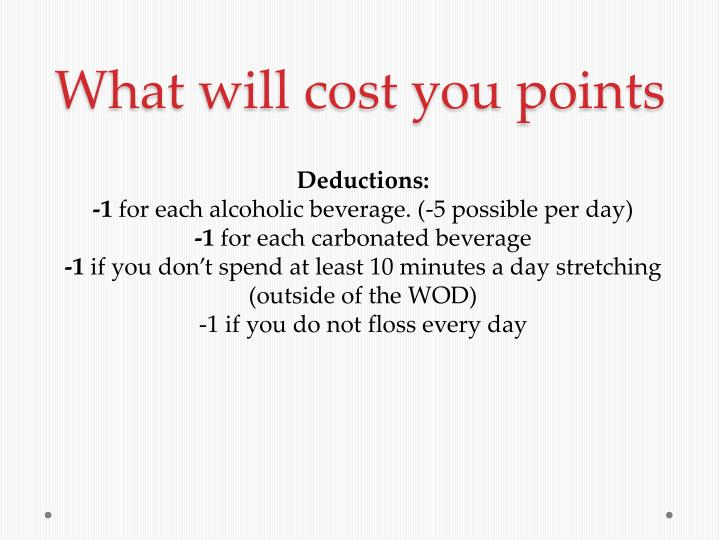 What will cost you points