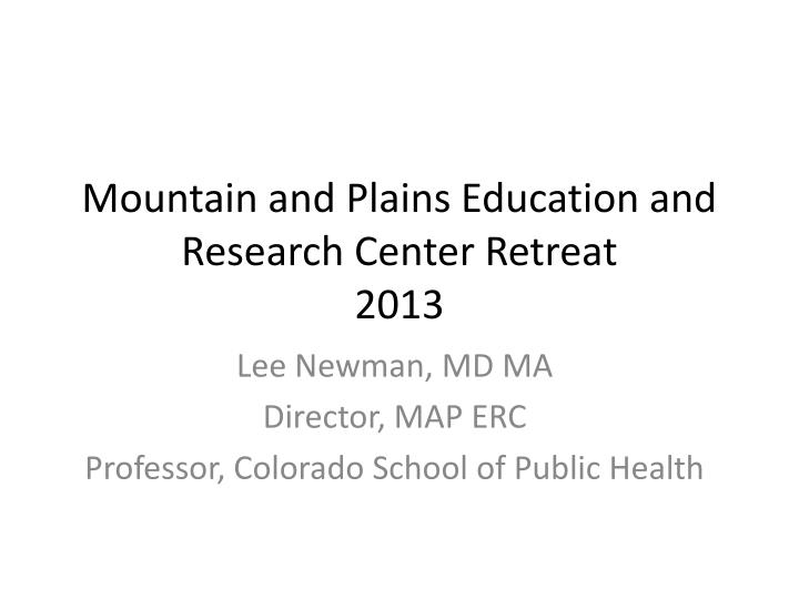 mountain and plains education and research center retreat 2013 n.