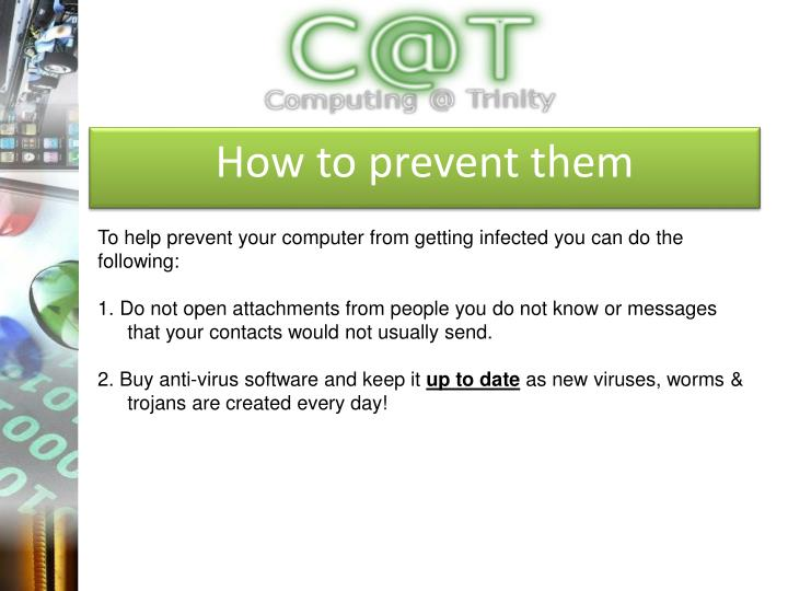 How to prevent them
