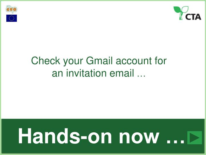 Check your Gmail account for an invitation email