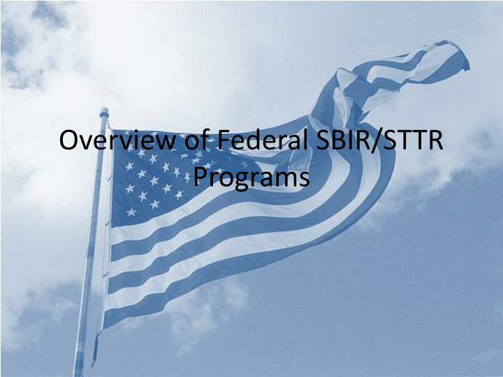 Overview of federal sbir sttr programs