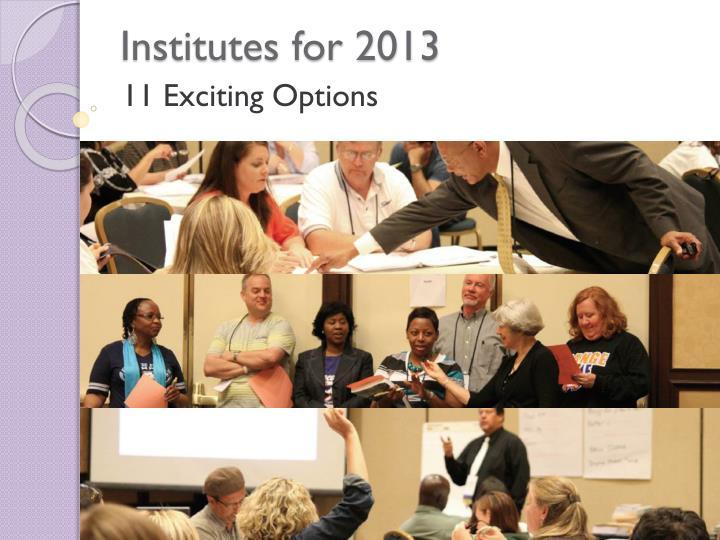 Institutes for 2013