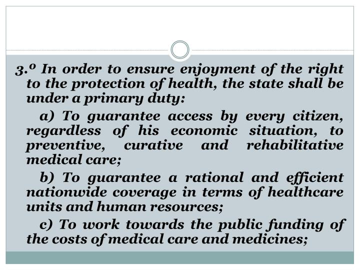 3.º In order to ensure enjoyment of the right to the protection of health, the state shall be