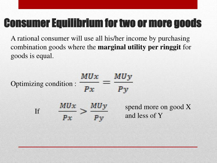 A rational consumer will use all his/her income by purchasing combination goods where the
