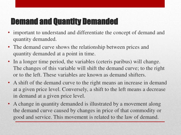 important to understand and differentiate the concept of demand and quantity demanded.