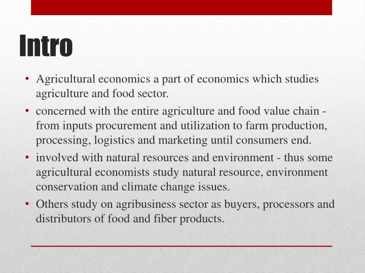 Agricultural economics a part of economics which studies agriculture and food