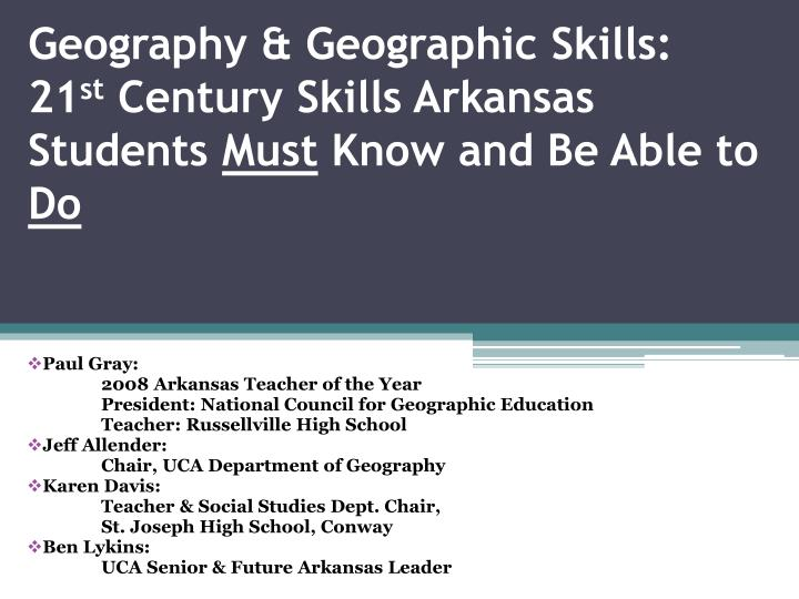 Geography geographic skills 21 st century skills arkansas students must know and be able to do