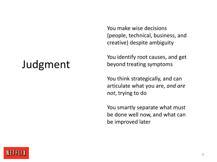 You make wise decisions (people, technical, business, and creative) despite ambiguity