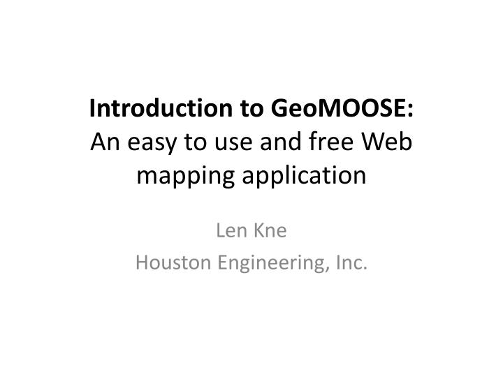 introduction to geomoose an easy to use and free web mapping application n.
