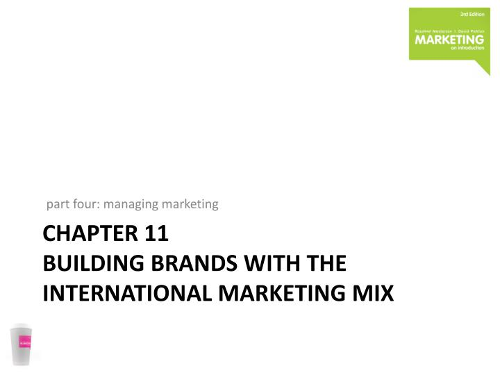 chapter 11 building brands with the international marketing mix n.