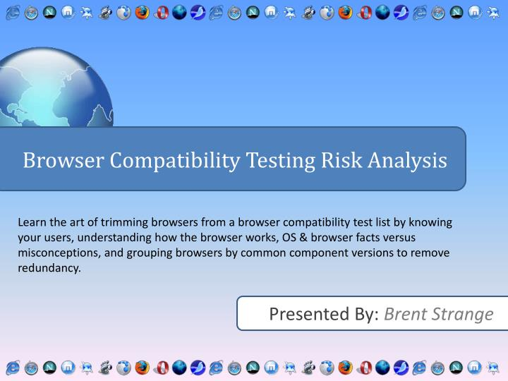 PPT - Browser Compatibility Testing Risk Analysis PowerPoint