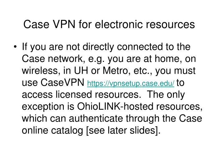 Case VPN for electronic resources