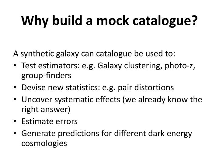 Why build a mock catalogue?