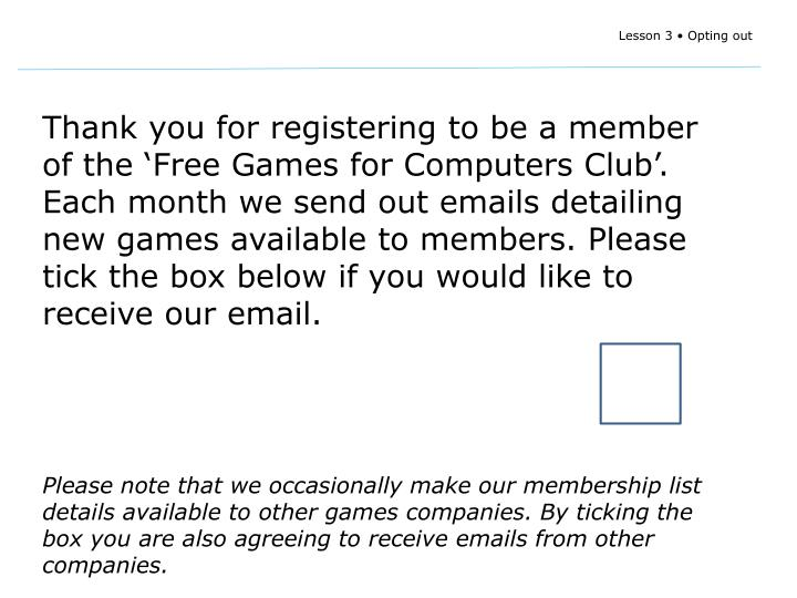 Thank you for registering to be a member of the 'Free Games for Computers Club'. Each month we send out emails detailing