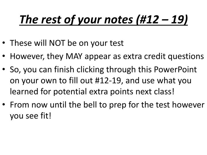 The rest of your notes (#12 – 19)