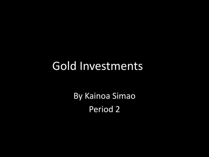 gold investments n.