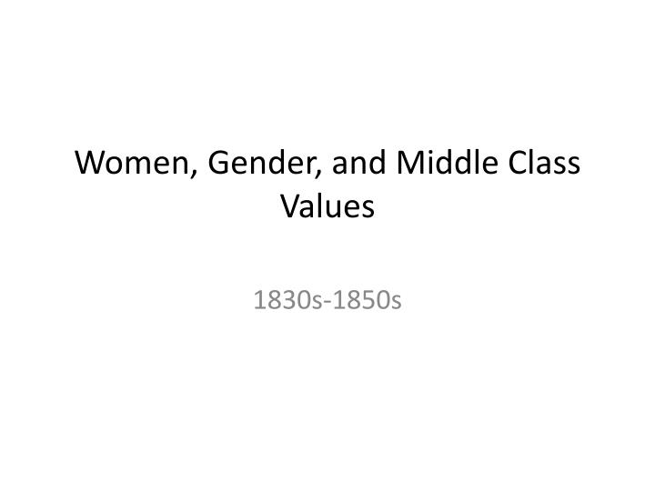 Women gender and middle class values