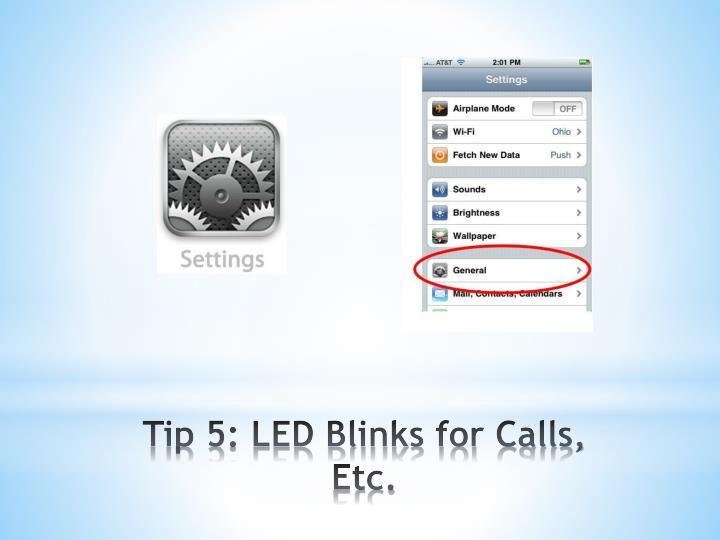 Tip 5: LED Blinks for Calls, Etc.