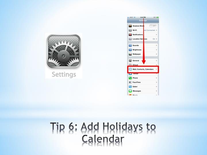 Tip 6: Add Holidays to Calendar