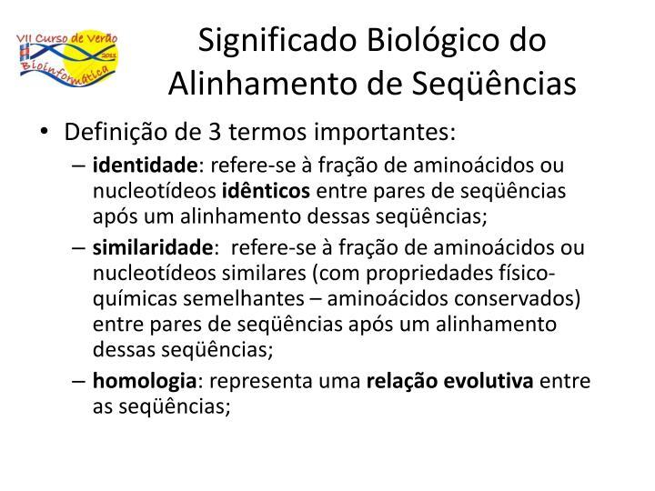 Significado Biológico do Alinhamento de Seqüências