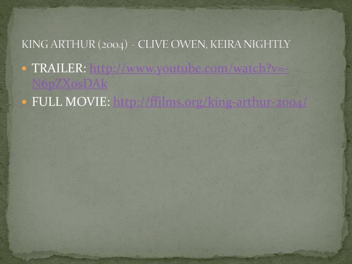 KING ARTHUR (2004) – CLIVE OWEN, KEIRA NIGHTLY