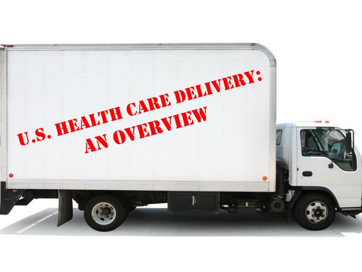 u s health care delivery an overview n.