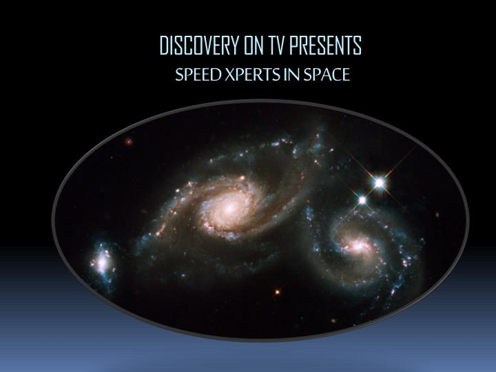discovery on tv presents speed xperts in space n.