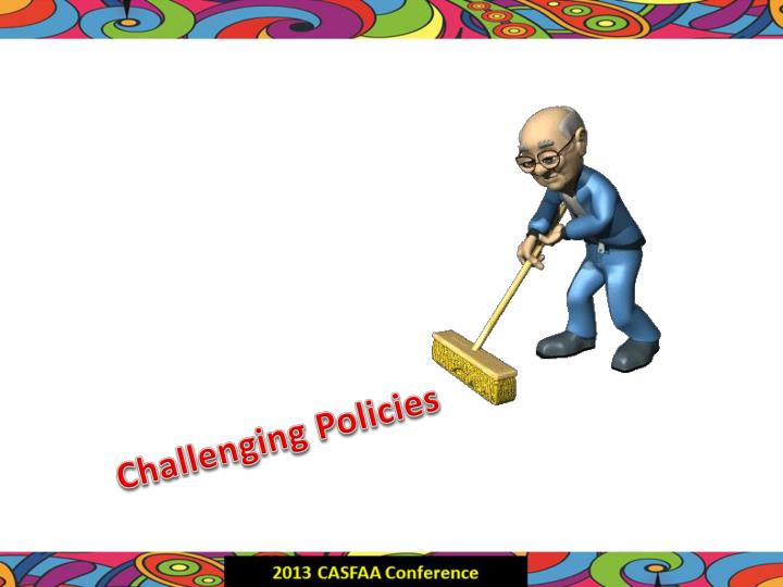 Challenging Policies