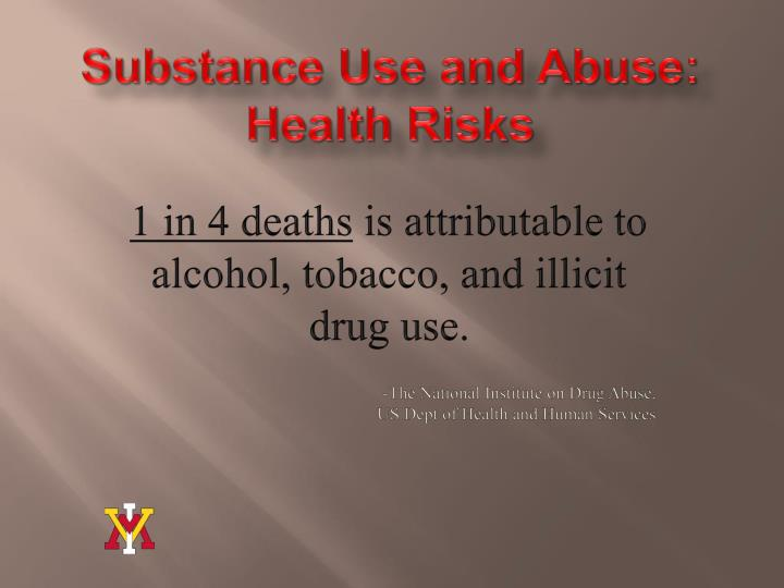 Substance Use and Abuse: