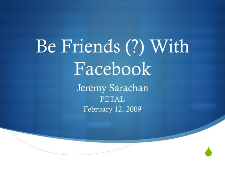 be friends with facebook n.