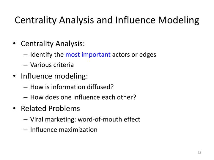 Centrality Analysis and Influence Modeling