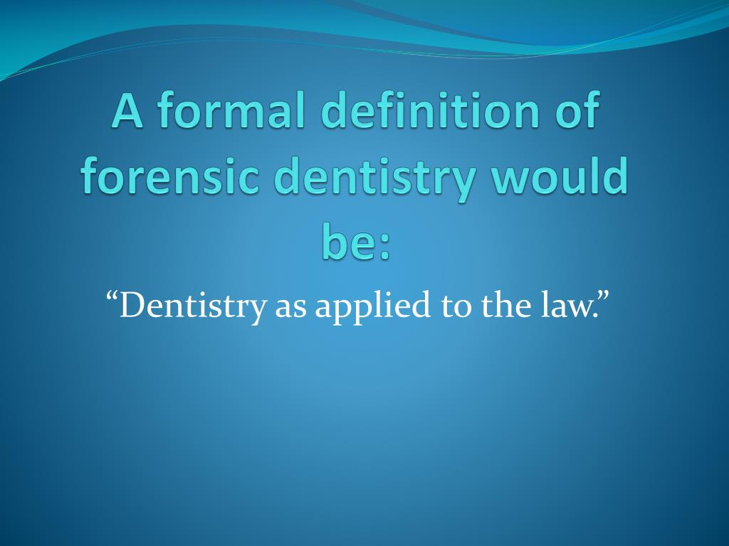 Ppt Forensic Dentistry Powerpoint Presentation Free Download Id 1698105