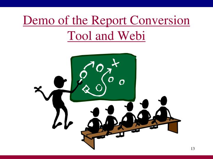 Demo of the Report Conversion Tool and Webi