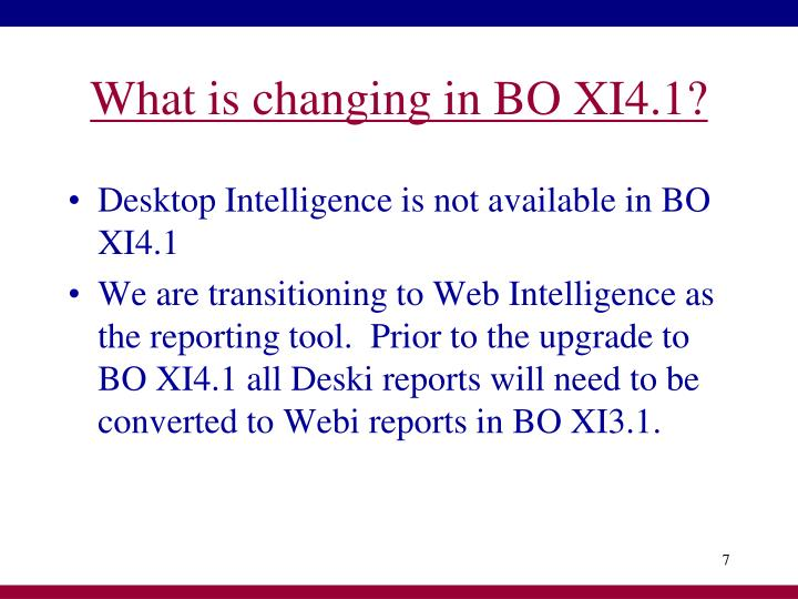 What is changing in BO XI4.1?