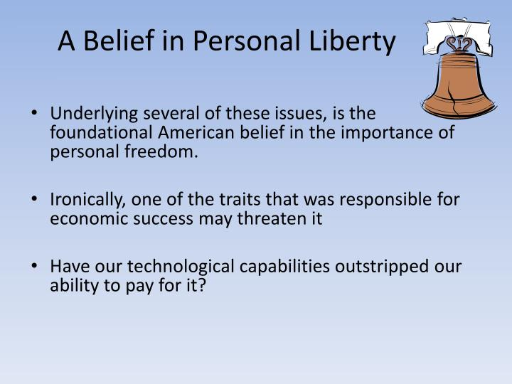 A Belief in Personal Liberty