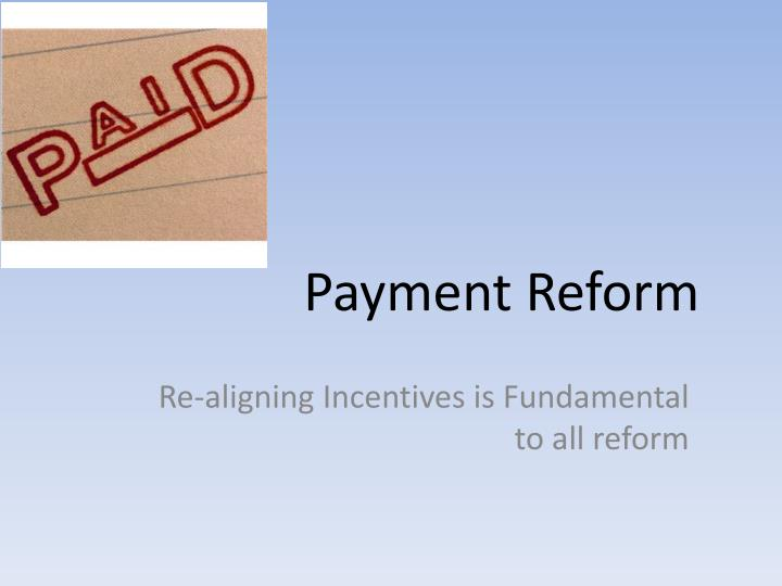 Payment Reform
