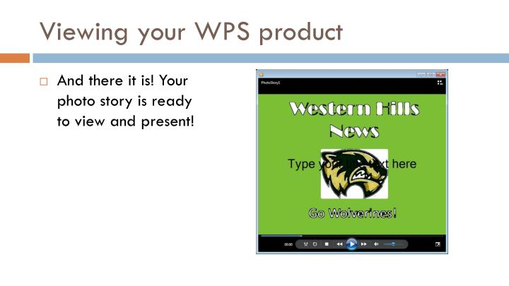 Viewing your WPS product