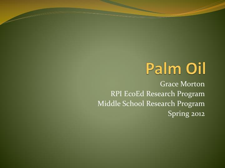 palm oil oral presentation Palm oil presentation - free download as powerpoint presentation (ppt), pdf file (pdf), text file (txt) or view presentation slides online presentasi.