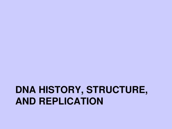 dna history structure and replication n.