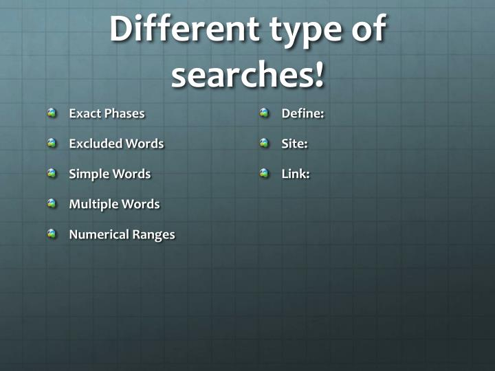 Different type of searches!
