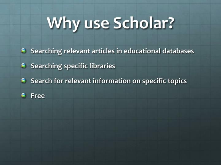 Why use Scholar?
